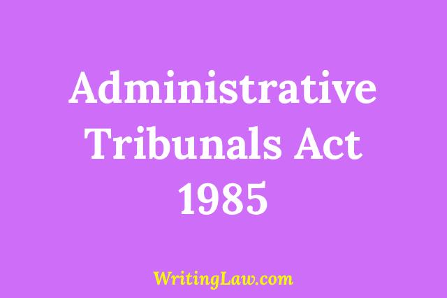 Administrative Tribunals Act, 1985