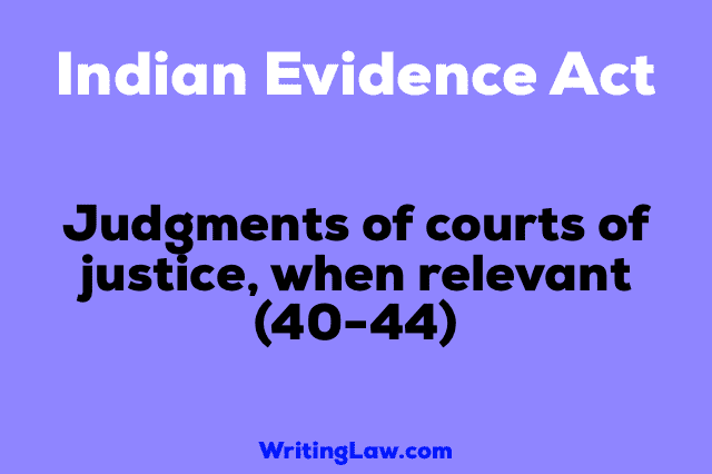 JUDGMENTS OF COURTS OF JUSTICE, WHEN RELEVANT