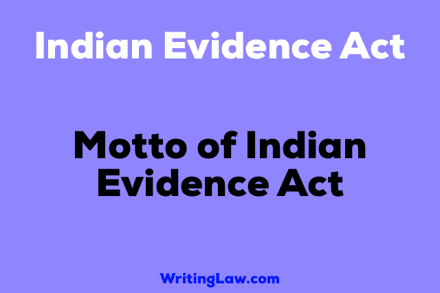 Motto of Indian Evidence Act