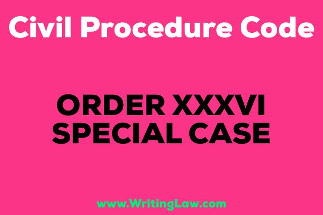 SPECIAL CASE Order 36