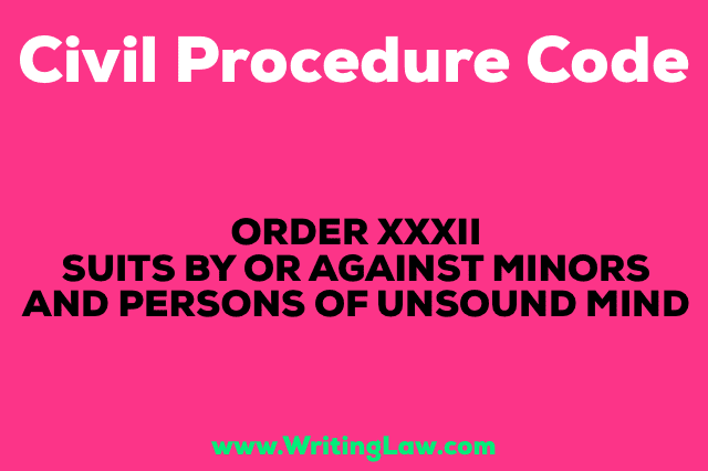 SUITS BY OR AGAINST MINORS AND PERSONS OF UNSOUND MIND