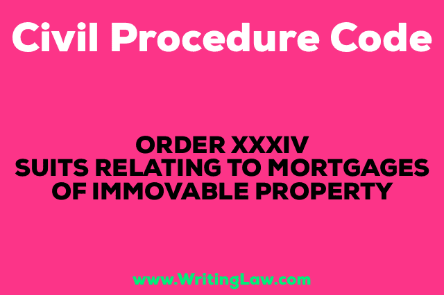 SUITS RELATING TO MORTGAGES OF IMMOVABLE PROPERTY