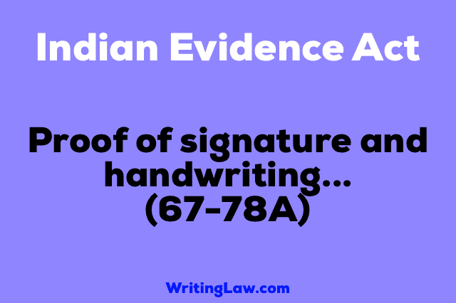 Section 67-78A of Indian Evidence Act