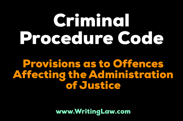chapter xxvi of crpc - Provisions As To Offences Affecting The Administration Of Justice