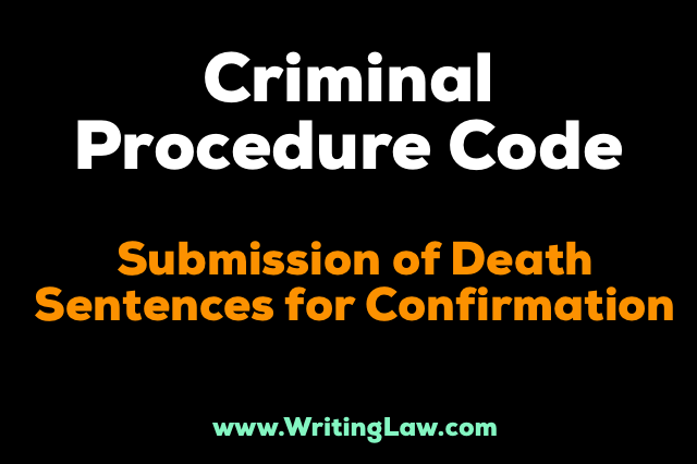chapter xxviii - Submission Of Death Sentences For Confirmation
