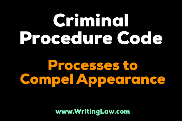 Processes to Compel Appearance CrPC