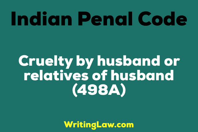 CRUELTY BY HUSBAND OR RELATIVES OF HUSBAND
