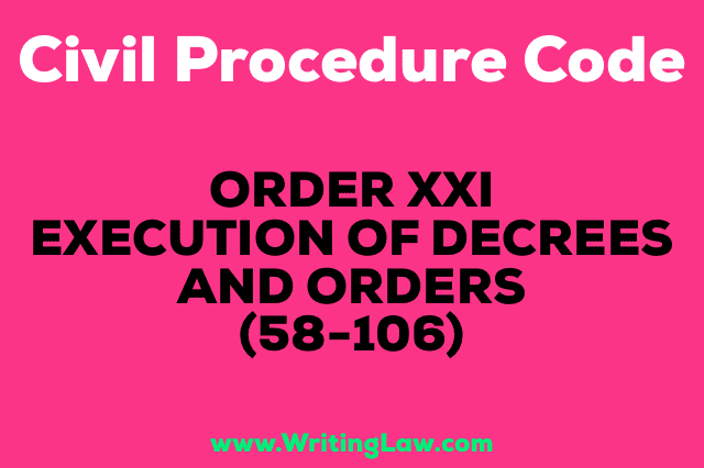 EXECUTION OF DECREES AND ORDERS (58-106)