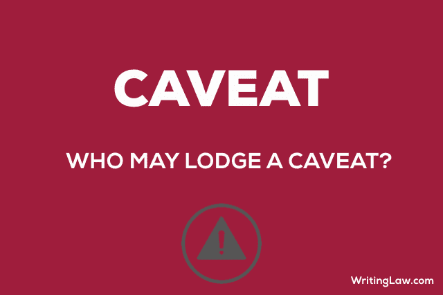 Cavet and Who may lodge a cavet
