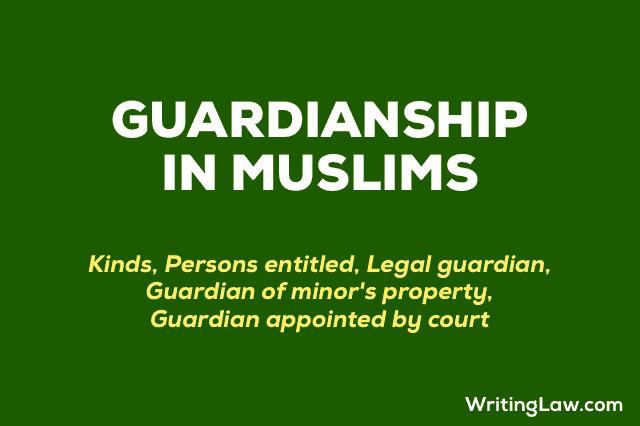 Guardianship in Muslim Law