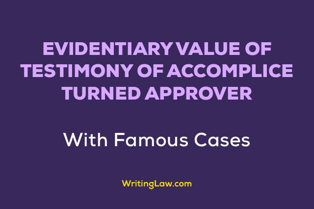 Evidentiary Value of Testimony of Accomplice Turned Approver