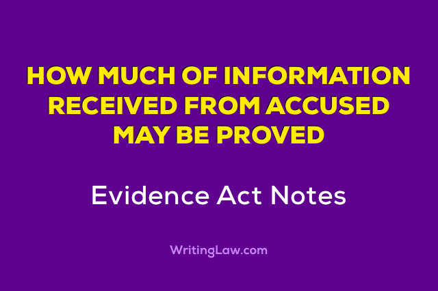 How much information received from accused may be proved