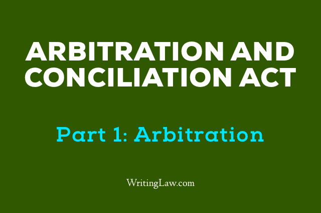 Arbitration and Conciliation Act, 1996 Updated 2019 Part 1