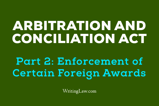 Arbitration and Conciliation Act, 1996 Updated 2019 Part 2