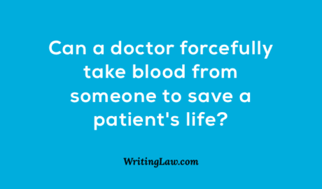 Can a doctor forcefully take blood from someone to save a patient's life
