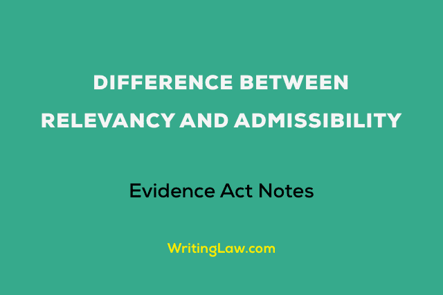 Difference Between Relevancy and Admissibility