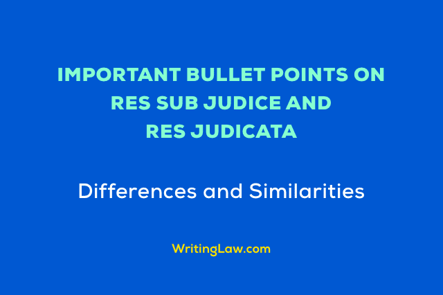 Difference and Similarity Between Res Sub Judice and Res Judicata