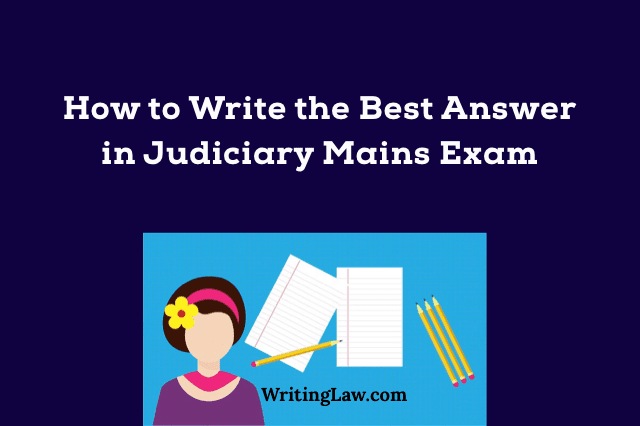 How to Write the Best Answer in Judiciary Mains Exam