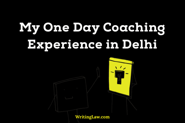 My Law Coaching Experience in Mukherjee Nagar, Delhi