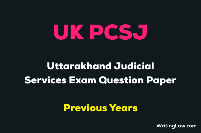 Uttarakhand Judicial Services Exam Previous Year Question Papers