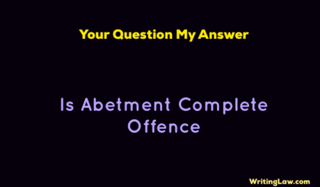 Is Abetment Complete Offence