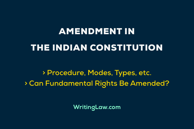 Procedure, Modes, and Types of Amendment in the Indian Constitution