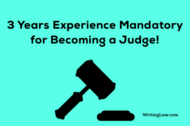 Mandatory 3 Years Experience for Judge - Bar Council of India Notification