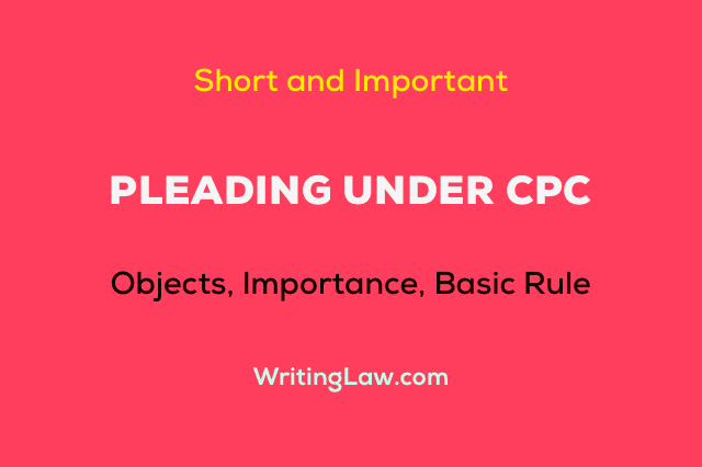 Pleading under CPC - Easy Definition, Object, Importance, and Basic Rule