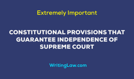 Constitutional Provisions That Guarantee Independence of Supreme Court