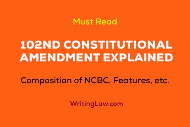 102nd Constitutional Amendment Act Explained
