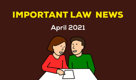April 2021 - Important Law News for Students and Advocates