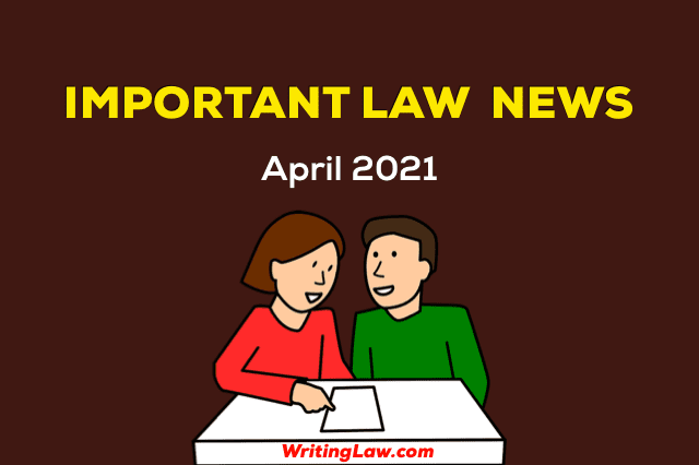 Law News from April 2021 for Students and Advocates