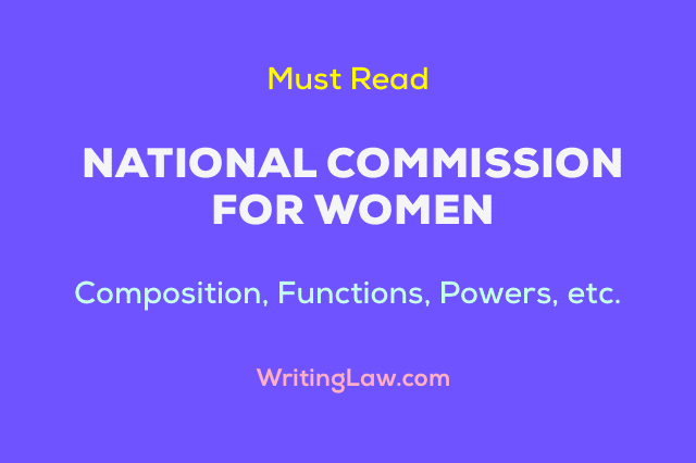 National Commission for Women - Formation, Composition, Functions, Powers, Shortcomings, Case Law