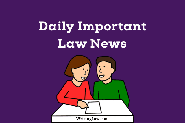 Daily Important Law News for Law Students and Advocates