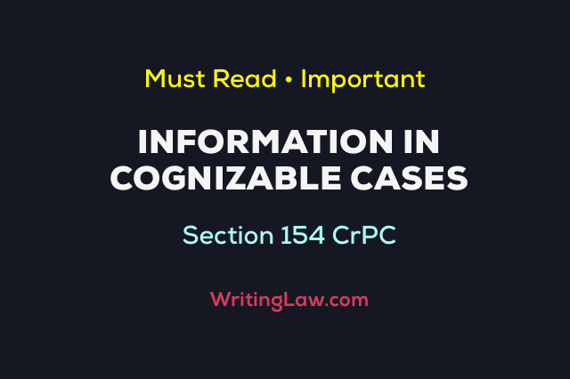 Section 154 CrPC Information in Cognizable Cases