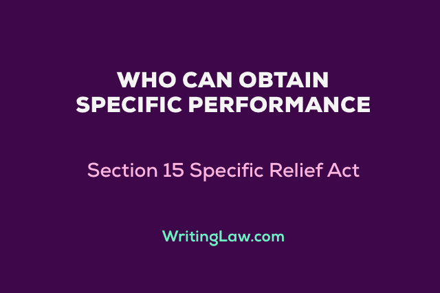 Who May Obtain Specific Performance Section 15 Specific Relief Act