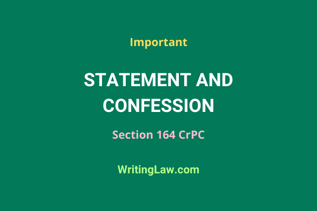 Statement and Confession under Section 164 CrPC