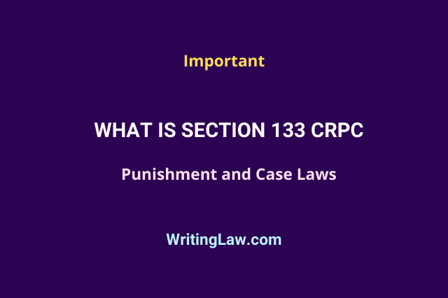 What Is Section 133 CrPC - Explained With Punishment and Case Laws